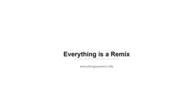 Everything_is_a_Remix_Matrix_00_640